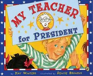 My Teacher for President de Kay Winters