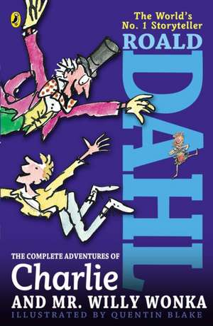 The Complete Adventures of Charlie and Mr. Willy Wonka de Roald Dahl