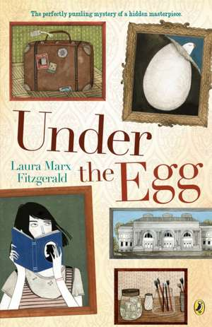 Under the Egg de Laura Marx Fitzgerald