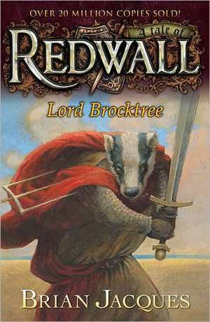 Lord Brocktree:  A Tale from Redwall de Brian Jacques