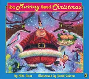 How Murray Saved Christmas de Mike Reiss