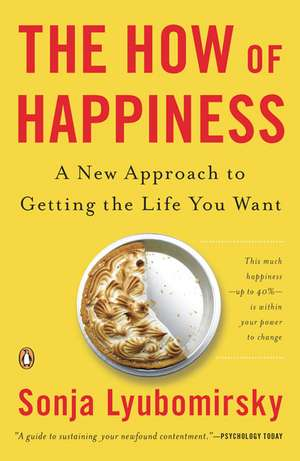 The How of Happiness:  A New Approach to Getting the Life You Want de Sonja Lyubomirsky