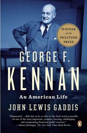 George F. Kennan:  An American Life de John Lewis Gaddis