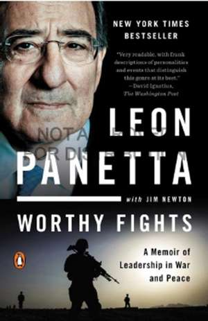 Worthy Fights: A Memoir of Leadership in War and Peace de Leon Panetta