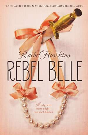 Rebel Belle de Rachel Hawkins