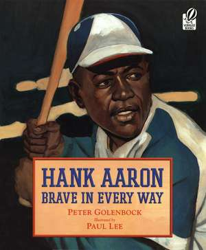 Hank Aaron: Brave in Every Way de Peter Golenbock