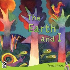 The Earth and I de Frank Asch