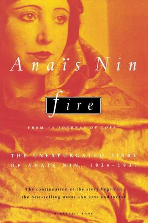 "Fire: From ""A Journal of Love"" The Unexpurgated Diary of Anaïs Nin, 1934-1937 de Anaïs Nin"