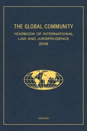 The Global Community Yearbook of International Law and Jurisprudence 2018 de Giuliana Ziccardi Capaldo