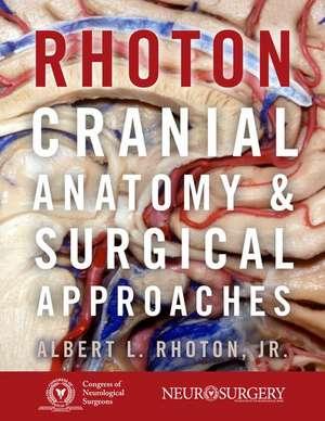 Rhoton's Cranial Anatomy and Surgical Approaches de Albert L. Rhoton, Jr.