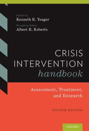 Crisis Intervention Handbook: Assessment, Treatment, and Research de Kenneth Yeager