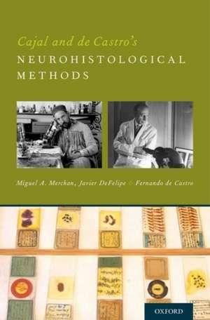 Cajal and de Castro's Neurohistological Methods de Miguel A. Merchan