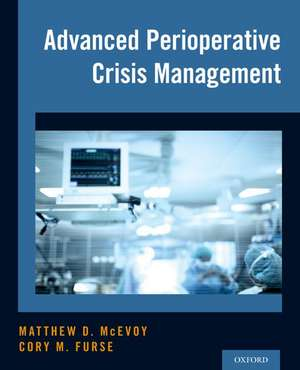 Advanced Perioperative Crisis Management de Matthew D. McEvoy