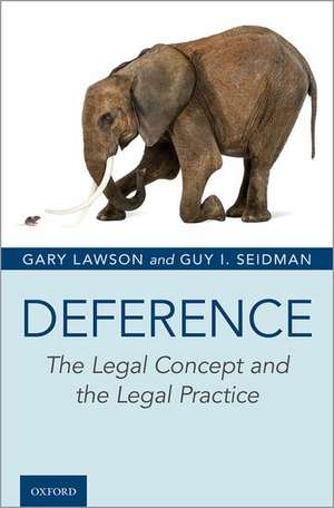 Deference: The Legal Concept and the Legal Practice de Gary Lawson