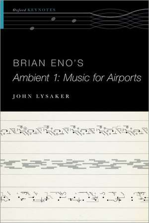 Brian Eno's Ambient 1: Music for Airports de John T. Lysaker