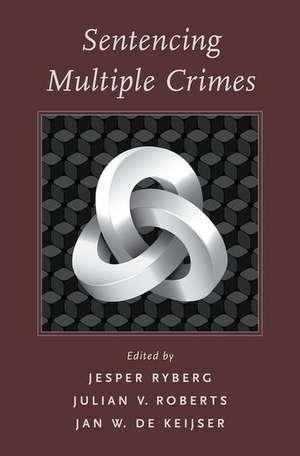 Sentencing for Multiple Crimes de Jan de Keijser