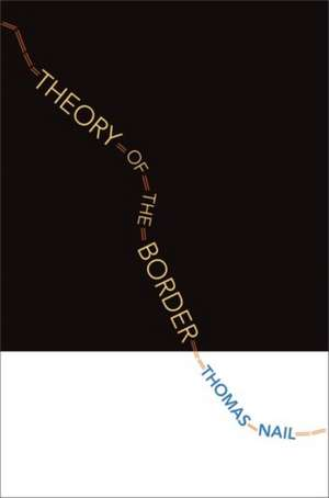 Theory of the Border de Thomas Nail