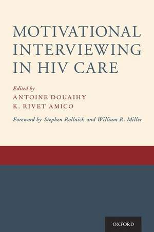 Motivational Interviewing in HIV Care de Antoine Douaihy