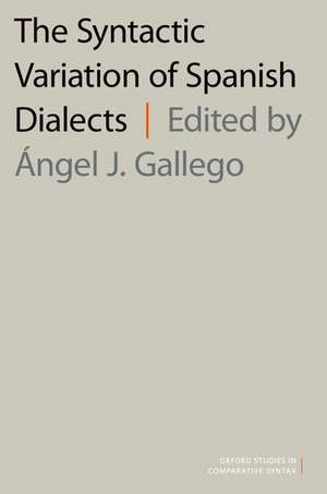 The Syntactic Variation of Spanish Dialects de Angel J. Gallego