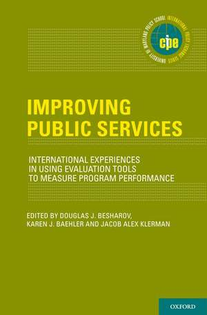 Improving Public Services: International Experiences in Using Evaluation Tools to Measure Program Performance de Douglas J. Besharov