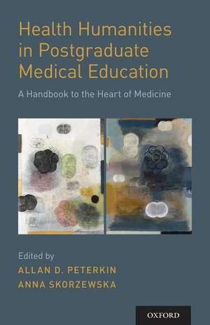 Health Humanities in Postgraduate Medical Education de Allan D. Peterkin