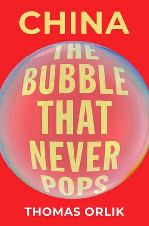 China: The Bubble that Never Pops de Thomas Orlik