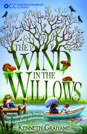 Oxford Children's Classics: The Wind in the Willows de Kenneth Grahame
