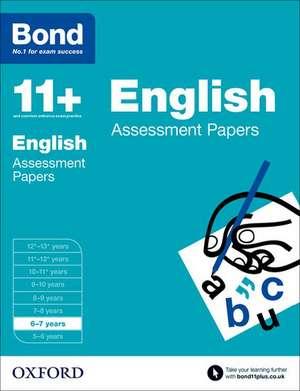 Bond 11+: English: Assessment Papers: 6-7 years de Sarah Lindsay