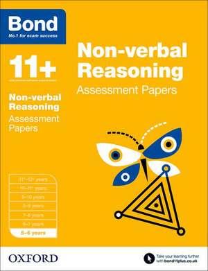 Bond 11+: Non-verbal Reasoning: Assessment Papers: 5-6 years de J M Bond