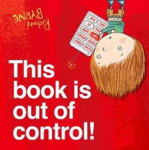 This Book is Out of Control! de Richard Byrne