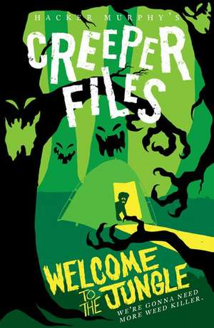 The Creeper Files: Welcome to the Jungle de Hacker Murphy