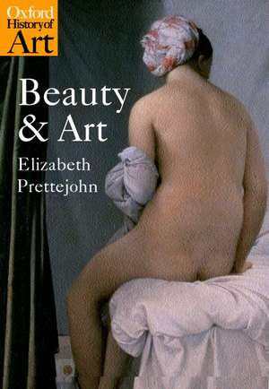 Beauty and Art: 1750-2000 de Elizabeth Prettejohn