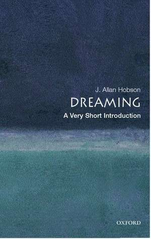 Dreaming: A Very Short Introduction de J. Allan Hobson