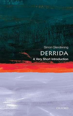 Derrida: A Very Short Introduction de Simon Glendinning