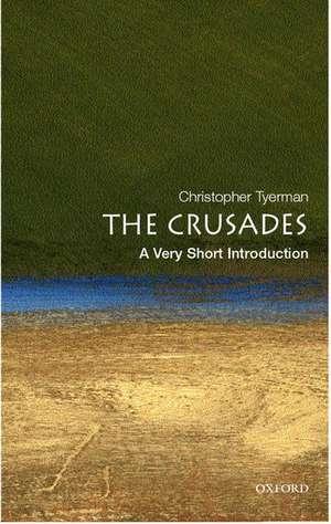 The Crusades: A Very Short Introduction de Christopher Tyerman