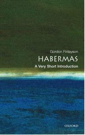 Habermas: A Very Short Introduction de James Gordon Finlayson