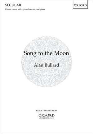 Song to the Moon de Alan Bullard