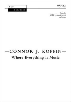 Where Everything is Music de Connor J. Koppin