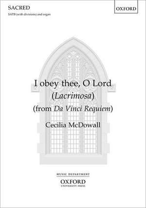 I obey thee, O Lord (Lacrimosa): from Da Vinci Requiem de Cecilia McDowall