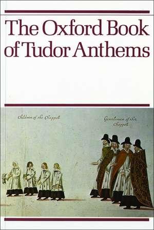 The Oxford Book of Tudor Anthems de Christopher Morris
