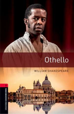 Oxford Bookworms Library: Level 3:: Othello: Graded readers for secondary and adult learners de William Shakespeare