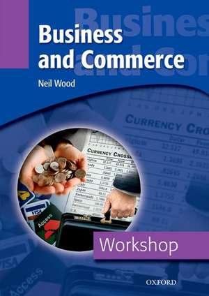 Workshop Business and Commerce. Workbook de Neil Wood