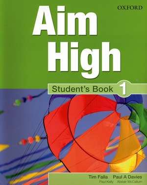 Aim High Level 1 Student's Book: A new secondary course which helps students become successful, independent language learners.