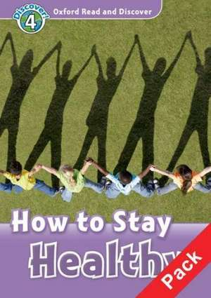 Oxford Read and Discover: Level 4: How to Stay Healthy Audio CD Pack de Julie Penn