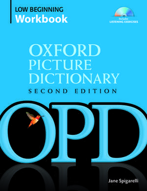 Oxford Picture Dictionary Second Edition: Low-Beginning Workbook