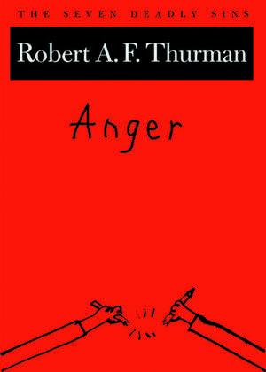 Anger: The Seven Deadly Sins de Robert A. F. Thurman
