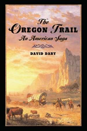 The Oregon Trail de David Dary