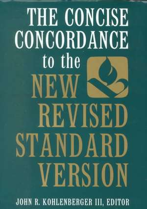 The Concise Concordance to the New Revised Standard Version de John R. Kohlenberger