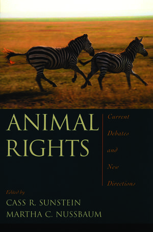 Animal Rights: Current Debates and New Directions de Cass R. Sunstein
