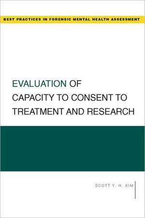 Evaluation of Capacity to Consent to Treatment and Research de Scott Kim